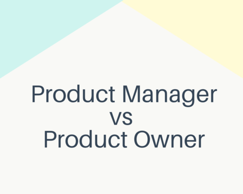 Product Manager vs Product Owner.