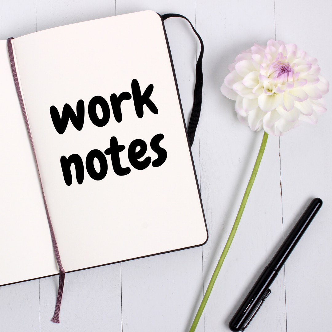 Why do you need to take the work notes?